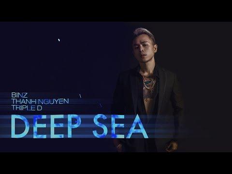 Deep Sea - Binz x Thanh Nguyễn x Triple D - Thời lượng: 5 phút, 26 giây.