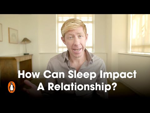 How Can Sleep Impact A Relationship? | Matthew Walker