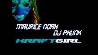 House Music: Maurice Noah&DJ Phunk - Kraftgirl