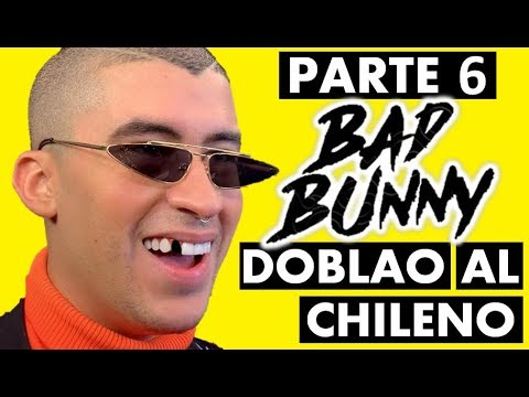 BAD BUNNY 6 - DOBLAO AL CHILENO
