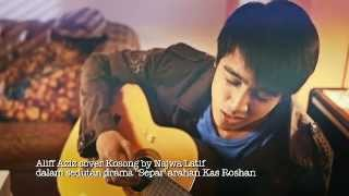 Video Aliff Aziz cover Kosong by Najwa Latiff dalam DRAMA SEPAI MP3, 3GP, MP4, WEBM, AVI, FLV Juni 2018
