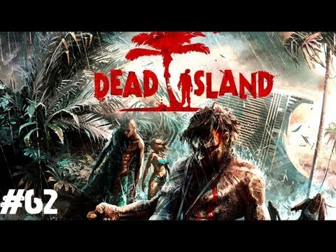 dead at 62 - Please support with a Like, Favorite, and/or Comment for Dead Island! • Subscribe for more! http://www.youtube.com/subscription_center?add_user=ngtzombies • ...