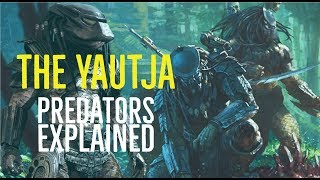 Video The Yautja (Predators Explained) MP3, 3GP, MP4, WEBM, AVI, FLV Agustus 2018