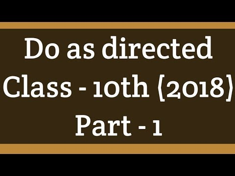 Do as directed class- 10th English