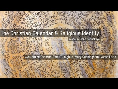 The Christian Calendar and Religious Identity (LCT Session 2)