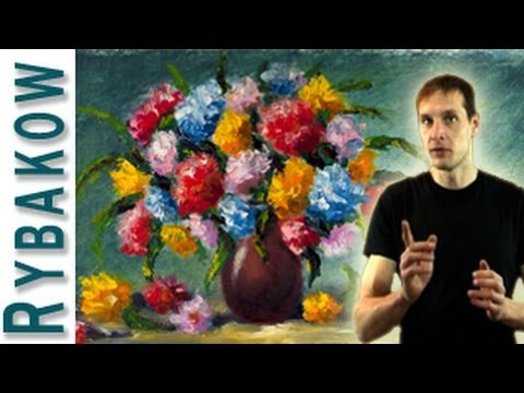 flower painting - http://goo.gl/PKL3Hn - Valery Rybakow is a Russian flowers painter. He says: Paint a flower painting with oil and impasto you out easily! Be observant - and ...