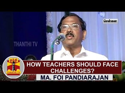 How-Teachers-Should-Face-Challenges--Education-Minister-Ma-Foi-Pandiarajan-Explains