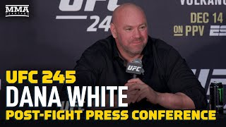 UFC 245: Dana White Post-Fight Press Conference - MMA Fighting by MMA Fighting