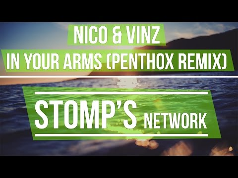 Nico & Vinz - In Your Arms (PenThoX Remix)