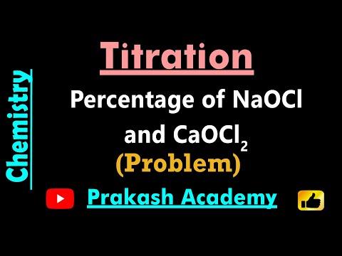 Physikalische Chemie: Titration - Prozentsatz der NaOCl und CaOCl2 in einer gegebenen Probe