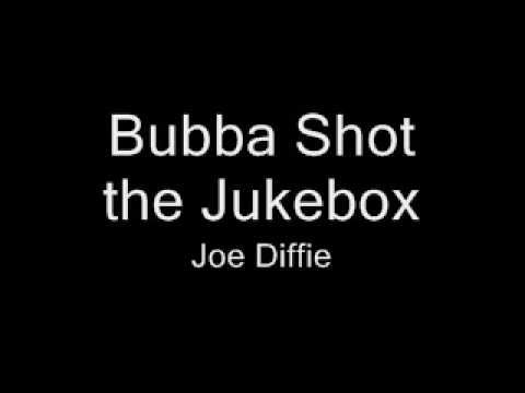 Bubba - Bubba Shot the Jukebox - Mark Chesnutt (not Joe Diffie) and I'm suppose to say this is copyright UMG or something... I don't quite know :P.