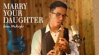 Video Marry Your Daughter (Brian McKnight) - curved soprano saxophone cover by Desmond Amos MP3, 3GP, MP4, WEBM, AVI, FLV Desember 2018