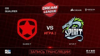 Gambit vs Spirit, DreamLeague CIS, game 2 [Jam, CrystalMay]