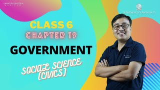 Class VI Social Science(Civics) Chapter 19: Government