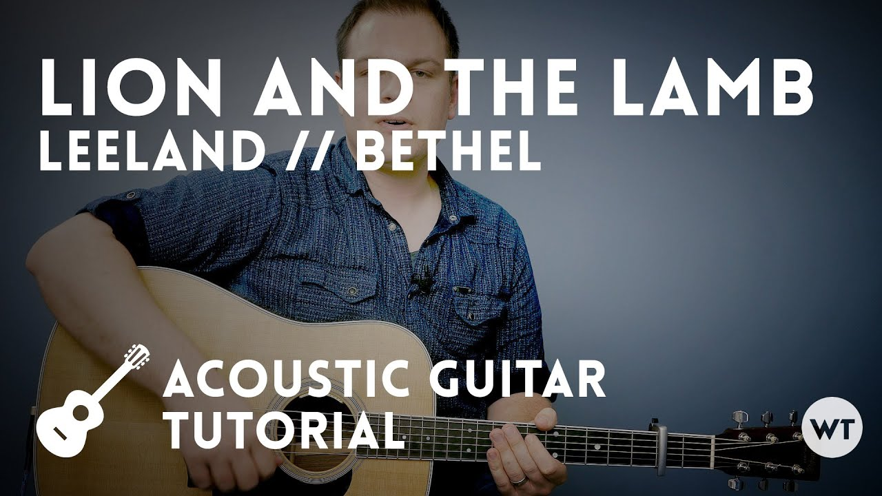 Lion and the Lamb – Leeland / Bethel – Tutorial (acoustic guitar)