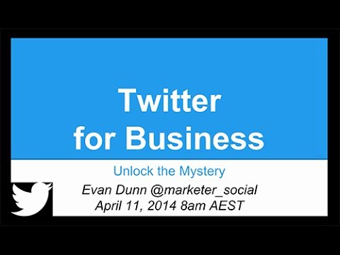 Webinar: Twitter For Business – Unlock The Mystery