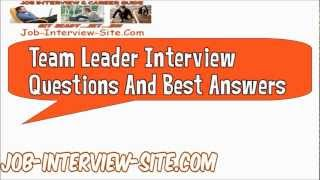 Team Leader Interview Questions And Best Answers