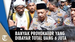 Video Kapolri Mengatakan Provokator Mengaku Dibayar, Total Uang Rp6 Juta MP3, 3GP, MP4, WEBM, AVI, FLV Mei 2019