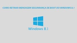 Retirar mensagem de (Security Boot) boot seguro do Windows 8