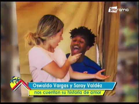 Oswaldo Vargas y Saray Valdéz nos cuentan su historia de amor