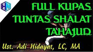 Video Kupas Tuntas Shalat Tahajud & Sesi Tanya Jawab || Ustadz Adi Hidayat, LC, MA MP3, 3GP, MP4, WEBM, AVI, FLV April 2019