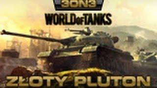 Zloty Pluton #100 (Final) http://www.esl.eu/pl/wot/3on3/zloty_pluton_100/rankings/ WOW vs Siuraki Squad WOW - faceball,...