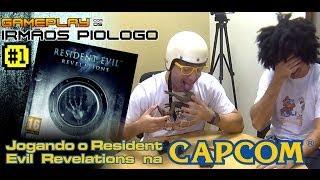 Gameplay 1 - Jogando Resident Evil Revelation na Capcom