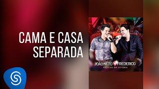 João Neto & Frederico - Cama e Casa Separada (DVD ao Vivo em Vitória)