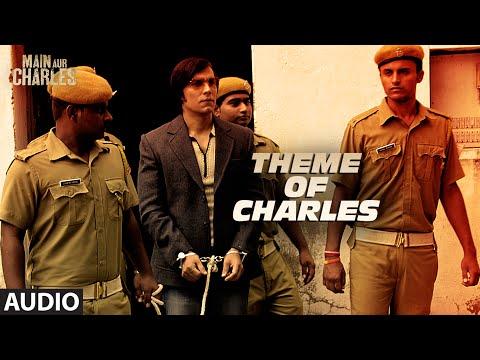 Theme of Charles FULL AUDIO Song | Main Aur Charle
