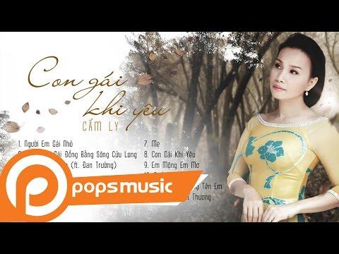 Album Con Gái Khi Yêu - Cẩm Ly - Thời lượng: 55 phút.