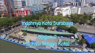 Video Indahnya Kota Surabaya (Aerial View) - Bagian 2 MP3, 3GP, MP4, WEBM, AVI, FLV Juli 2018