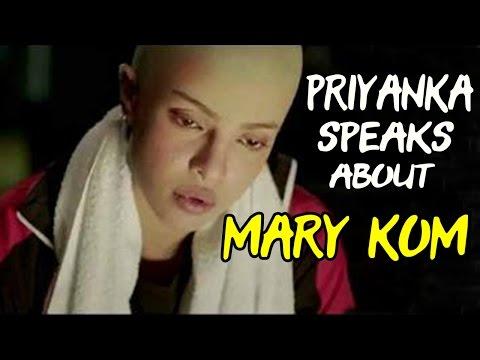 Priyanka Chopra Speaks About Mary Kom