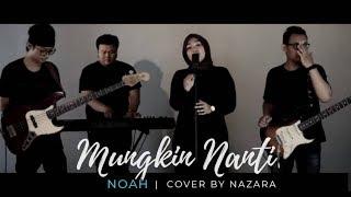 Video Mungkin Nanti || NAZARA (ReArrangement) #NOAH #SahabatNoah MP3, 3GP, MP4, WEBM, AVI, FLV Juli 2019