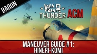 War Thunder Tutorial/Maneuver Guide: The Hineri-komi was designed to take advantages of the maneuverability of the Japanese fighter aircraft. The Hineri-komi...