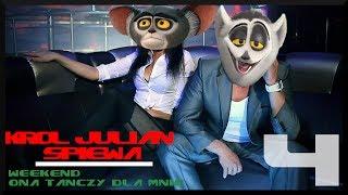 Król Julian śpiewa [#4] ft. Weekend - Ona tanczy dla mnie! - HD