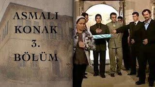 ASMALI KONAK 3. Bölüm