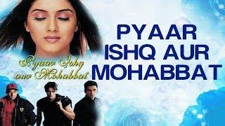 Nonton Pyaar Ishq Aur Mohabbat   Pyaar Ishq Aur Mohabbat   Arjun   Kirti   Alka Yagnik   Udit Narayan Film Subtitle Indonesia Streaming Movie Download