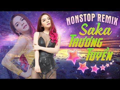 Buồn Của Anh Remix | Saka Trương Tuyền Nonstop Remix 2018 | Liên Khúc Nhạc Trẻ Remix 2018 - Thời lượng: 1:45:39.