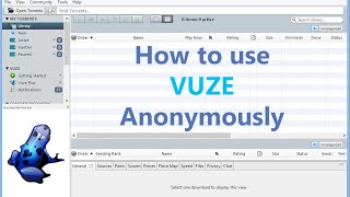 How to Download Torrents Anonymously with Vuze – video tutorial