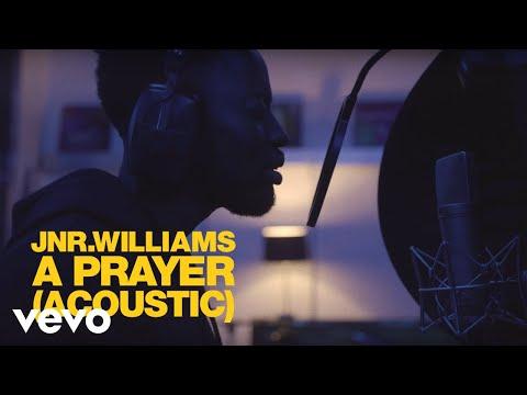JNR WILLIAMS - A Prayer (Acoustic)
