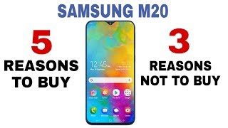 SAMSUNG GALAXY M20 - REASONS NOT TO BUY AND TO BUY