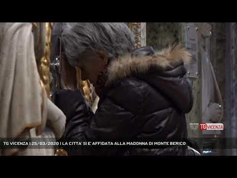 TG VICENZA | 25/03/2020 | LA CITTA' SI E' AFFIDATA ALLA MADONNA DI MONTE BERICO