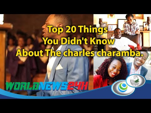 Top 20 Things You Didn't Know About The charles charamba.