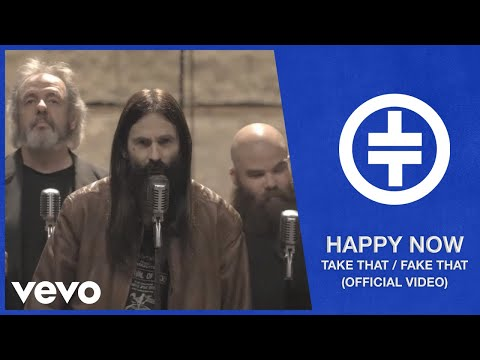 Take That / Fake That – Happy Now