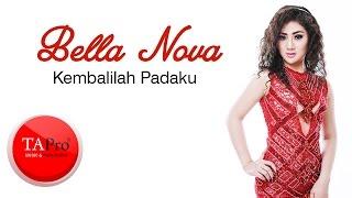 Bella Nova Kembalilah Padaku