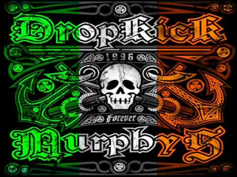 Kiss Me, I'm Shitfaced By: Dropkick Murphys
