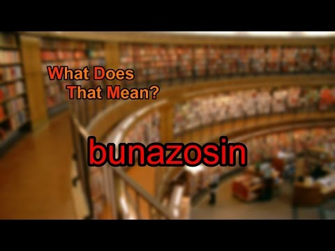 What does bunazosin mean?