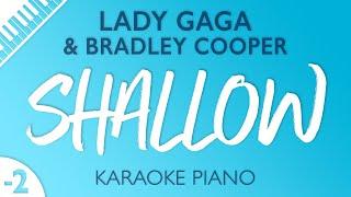 Shallow (Lower Key - Piano Karaoke) Lady Gaga & Bradley Cooper