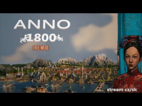 Free WEEK | prvni uvolněni ANNO 1800| STREAM CZ/SK