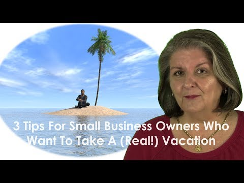 3 Tips For Taking A Vacation From Your Small Business